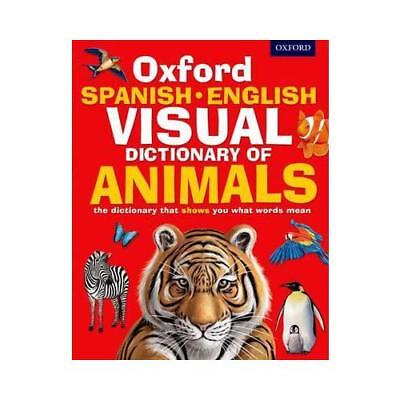 Oxford Spanish English Visual Dictionary of Animals by Oxford Dictionaries (a...