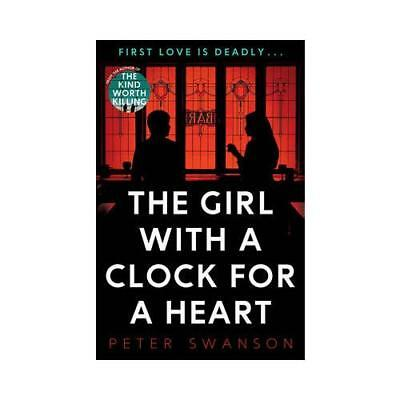 The Girl With a Clock for a Heart by Peter Swanson (author)