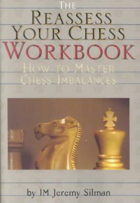 Reassess Your Chess Workbook How to Master Chess Imbalances 9781890085056