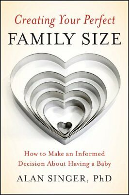 Creating Your Perfect Family Size: How to Make an Informed Decision About...