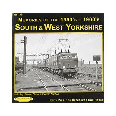 South & West Yorkshire Memories of the 1950's-1960's by Keith R Pirt, Don Bee...