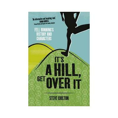 It's a Hill, Get Over It by Steve Chilton (author)
