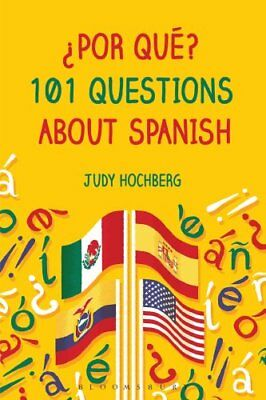 ?Por que? 101 Questions About Spanish by Judy Hochberg (Paperback, 2016)