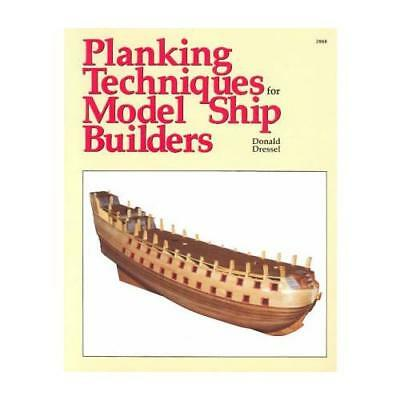 Planking Techniques for Model Ship Builders by Donald Dressel (author)