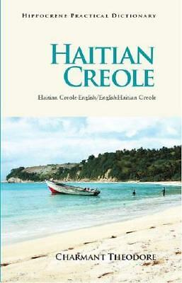 Haitian Creole Practical Dictionary by Charmant Theodore (author)