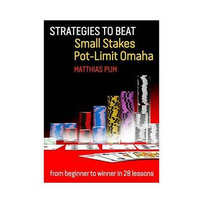 Strategies to Beat Small Stakes Pot-Limit Omaha by Matthias Pum (author)