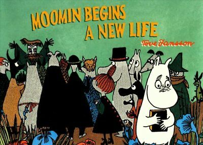 Moomin Begins a New Life by Tove Jansson 9781770462717 (Paperback, 2017)