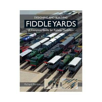 Designing and Building Fiddle Yards by Richard Bardsley (author)