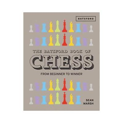 The Batsford Book of Chess by Sean Marsh (author)