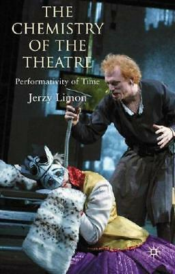 The Chemistry of the Theatre by Jerzy Limon (author)