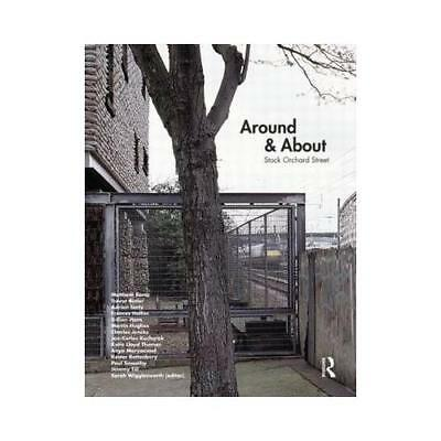 Around & About Stock Orchard Street by Sarah Wigglesworth (editor)