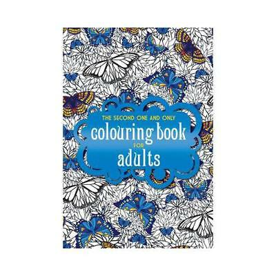 The Second One And Only Colouring Book For Adults By UNKNOWN