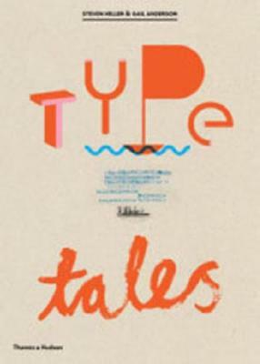 Type Tells Tales by Steven Heller (author), Gail Anderson (author)