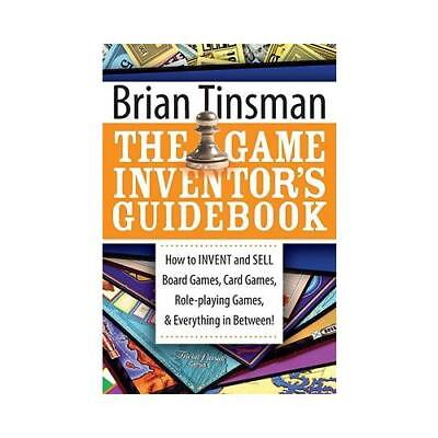 The Game Inventor's Guidebook by Brian Tinsman