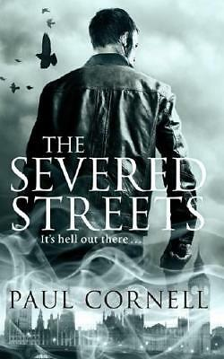 The Severed Streets by Paul Cornell (author)