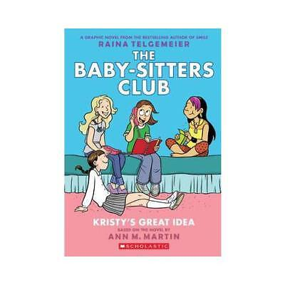 Kristy's Great Idea: Full-Color Edition (the Baby-Sitters Club Graphix #1) by...