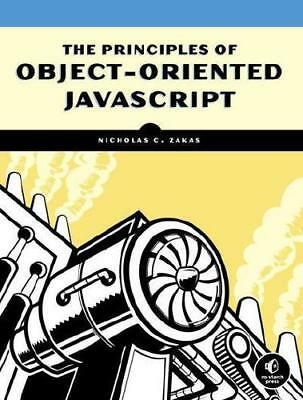 The Principles of Object-Oriented JavaScript by Nicholas C. Zakas (author)