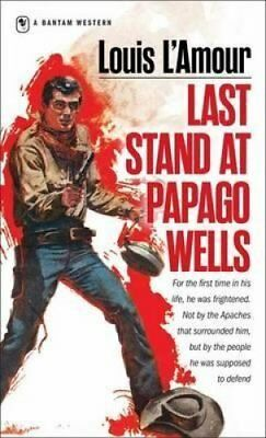Last Stand At Papago Wells by Louis L'Amour 9780553258073 (Paperback, 1998)