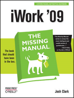 iWork '09: The Missing Manual (Missing Manuals), Josh Clark, Used; Good Book