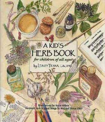 Kid's Herb Book, A For Children of All Ages by Lesley Tierra 9781885003362