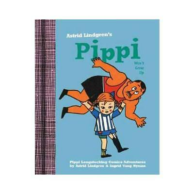 Pippi Won't Grow Up by Astrid Lindgren (author)