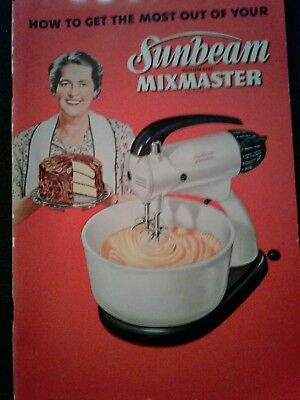 "Vintage Sunbeam 1950 - ""How To Get The Most Out Of Your Sunbeam Mixmaster"" -"
