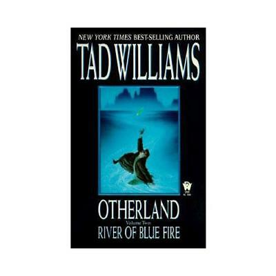 Otherland 2: River of Blue Fire by Tad Williams (author)