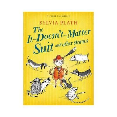 The It-Doesn't-Matter Suit and Other Stories by Sylvia Plath (author)
