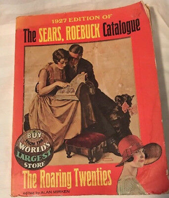 The 1927 Edition of The Sears Roebuck Catalogue - 1970 Reprint