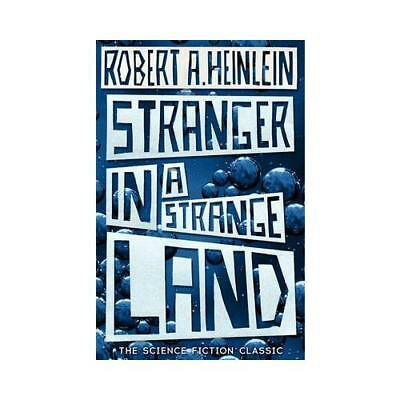 Stranger in a Strange Land by Robert A. Heinlein (author)
