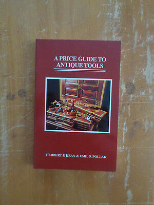 A Price Guide to Antique Tools by Herbert P. Kean and Emil S. Pollack SC