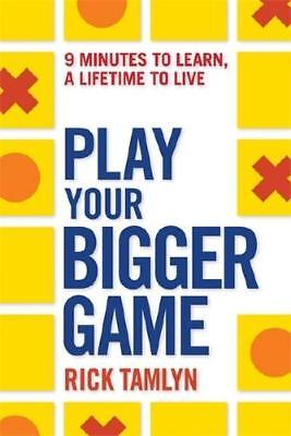 Play Your Bigger Game by Rick Tamlyn (author)