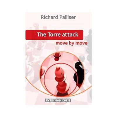 Torre Attack: Move by Move by Richard Palliser (author)