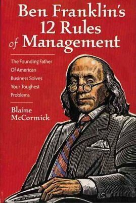 Ben Franklin's 12 Rules of Management The Founding Father Of Am... 9781891984143