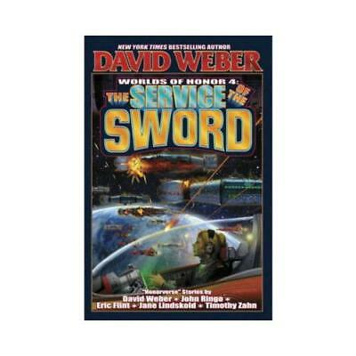 The Service of the Sword by DAVID WEBER (author)