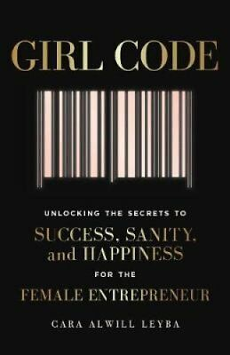 Girl Code Unlocking the Secrets to Success, Sanity and Happines... 9780241318072