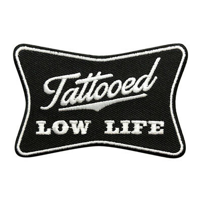 Tattooed Low Life EMBROIDERED IRON ON FUNNY PATCH (3.0 X 2.0) BY MILTACUSA