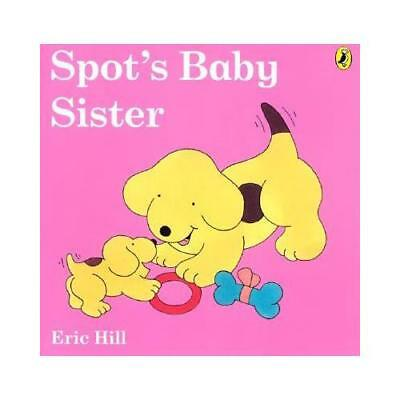 Spot's Baby Sister by Eric Hill, Eric Hill (illustrator)