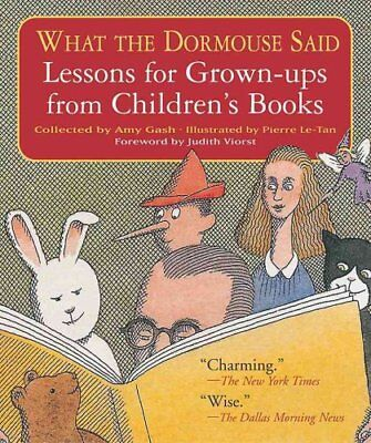 What the Dormouse Said Lessons from Grown-ups from Children's B... 9781565124516