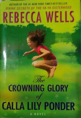 The Crowning Glory of Calls Lily Ponder by Rebecca Wells