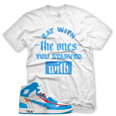 b9ba4531cad NEW STARVED WITH T Shirt for Nike Jordan UNC BLUE OFF WHITE - $25.99 ...