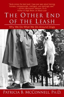 Other End of the Leash by Patricia McConnell 9780345446787 (Paperback, 2003)