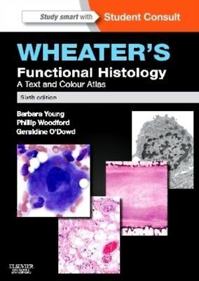 Wheater's Functional Histology: A Text and Colour Atlas 6e (Paperback)