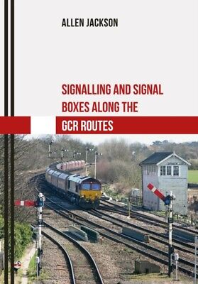 SIGNALLING & SIGNAL BOXES ALONG/GCR ROUT