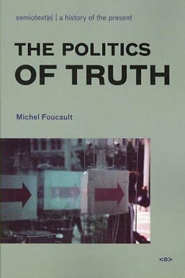 The Politics of Truth by Michel Foucault 9781584350392 (Paperback, 2007)
