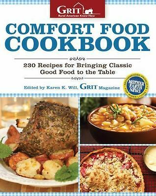 Comfort Food Cookbook: 230 Recipes for Bringing Classic Good Food to the Table (