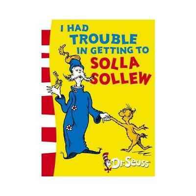 I Had Trouble in Getting to Solla Sollew by Dr. Seuss (author)