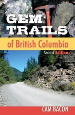Gem Trails of British Columbia by Cam Bacon (author)
