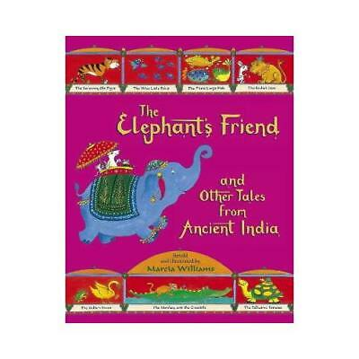 The Elephant's Friend and Other Tales from Ancient India by Marcia Williams, ...