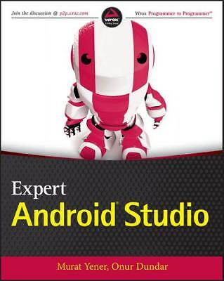Expert Android Studio by Murat Yener (author), Onur Dundar (author)